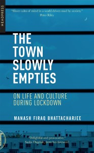 The town slowly empties by Manash Firaq Bhattacharjee